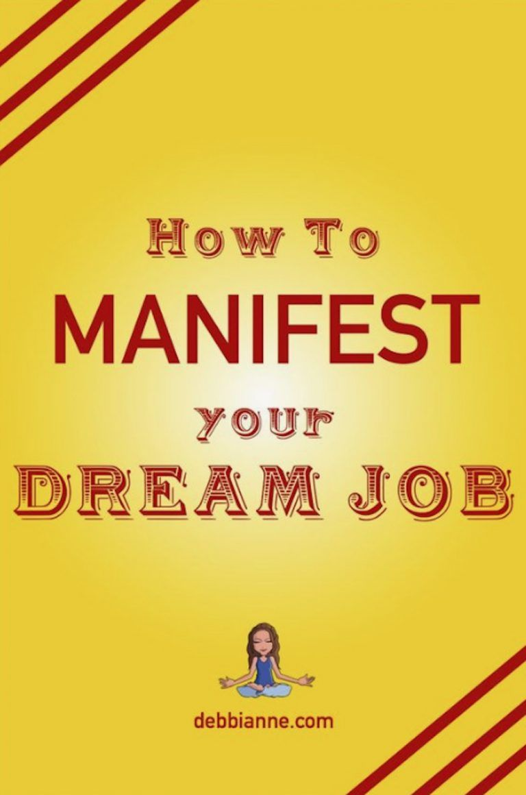 How to manifest your dream job or at least a much