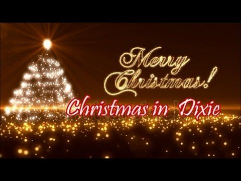 You Tube Christmas Music.Alabama Christmas In Dixie Youtube