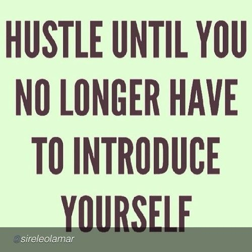 Hustle Quotes Interesting Hustle Quote   Wise Words  Pinterest  Hustle Quotes Hustle And
