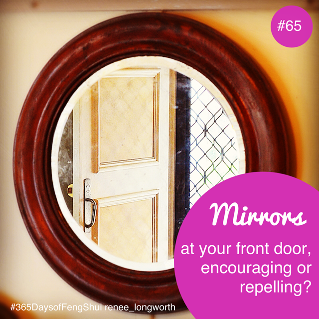 Day 65 Feng Shui General Mirror At Your Main Entrance Placing A Mirror Directly In Line With Your Front Door Or Main Entrance Feng Shui Feng Shui Apartment