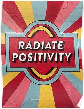 'Radiate Positivity ' Poster by julia-sunshine