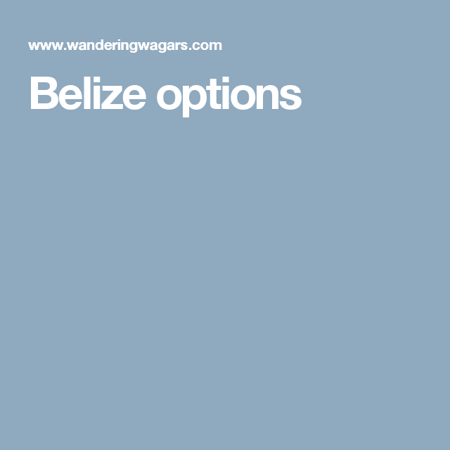 Belize options