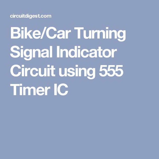 Bike/Car Turning Signal Indicator Circuit using 555 Timer IC