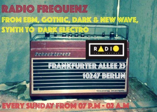 Every Sunday from 19.00 Uhr – 02:30 Uhr RADIO FREQUENZ  EBM, Gothic, dark & new wave, synth, dark electro