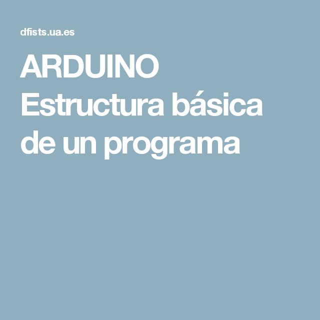 Arduino Estructura Básica De Un Programa Diwo Arduino
