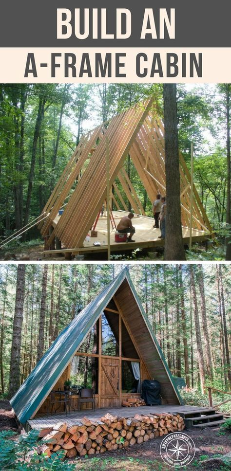 Build An A Frame Cabin These Instructions For This Small A Frame Mean Much More Than Just A Place To Hang Out T A Frame Cabin Diy Cabin Small House Movement