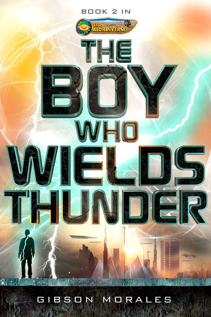 Cover Reveal: The Boy Who Wields Thunder, by Gibson Morales « Words, Words, Words