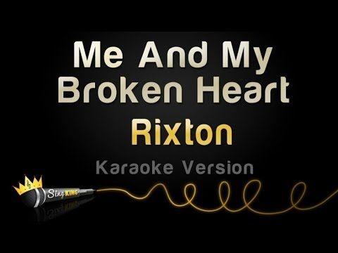 Me And My Broken Heart - Rixton Karaoke Track | Sing King