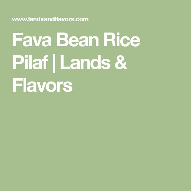 Fava Bean Rice Pilaf | Lands & Flavors