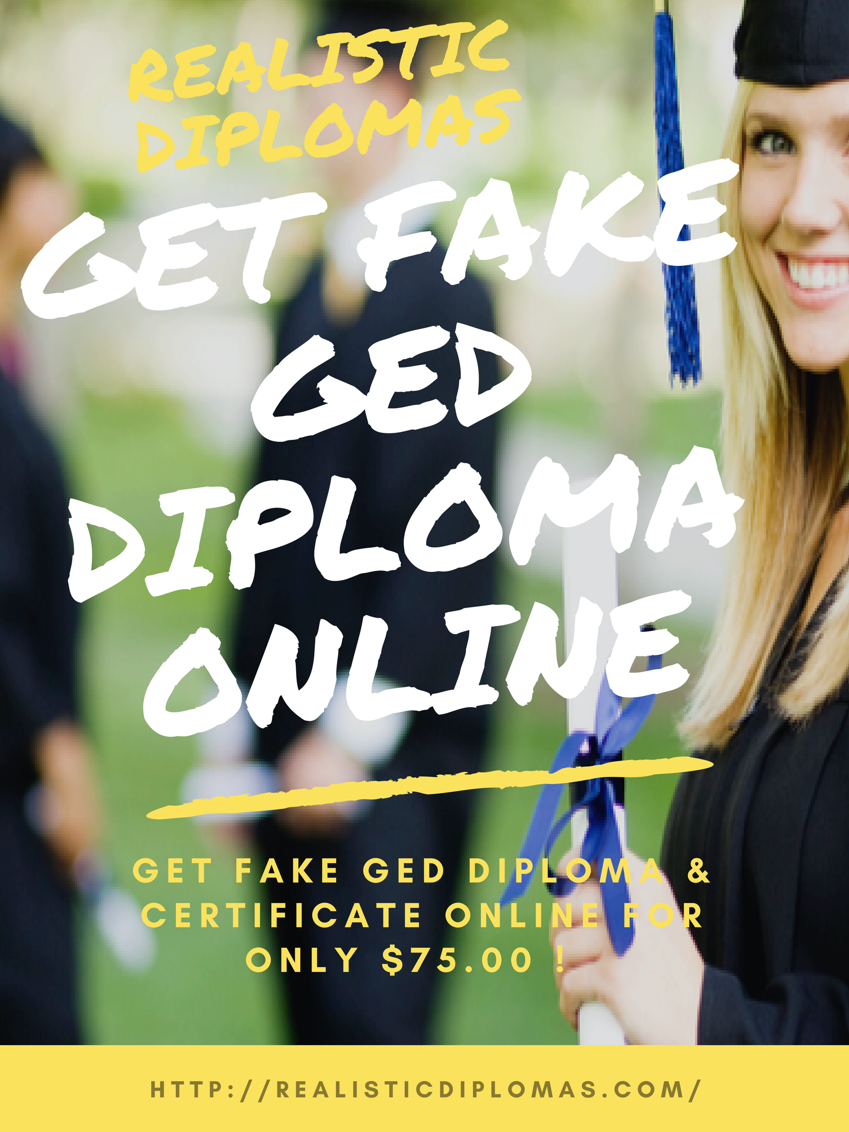 get fake ged diploma certificate online for only 7500 we try to satisfy the requirements of our customers to the best of our ability to make the best