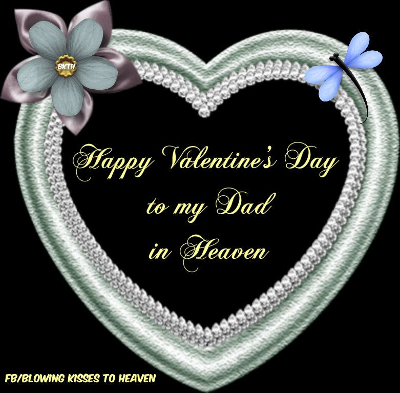 Happy Valentine's Day to my Dad in Heaven