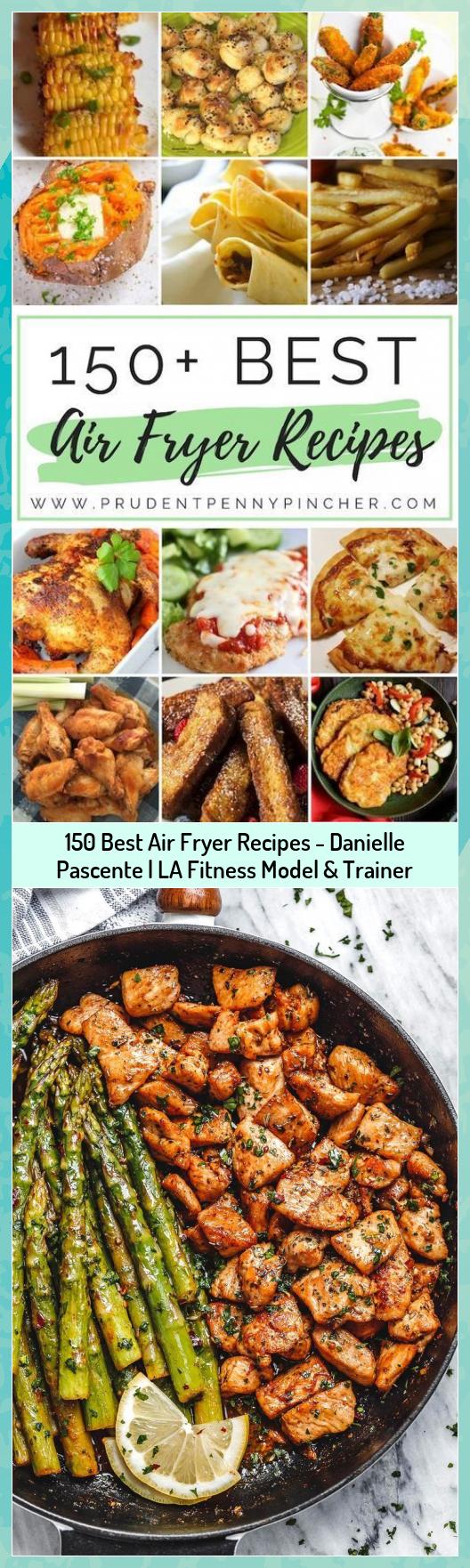 150 Best Air Fryer Recipes - Danielle Pascente | LA Fitness Model & Trainer #Air #Danielle #fitness...