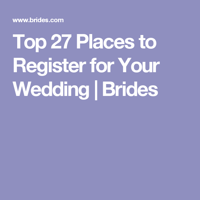 Where to register the 50 best wedding registry sites stores top 27 places to register for your wedding brides junglespirit Gallery