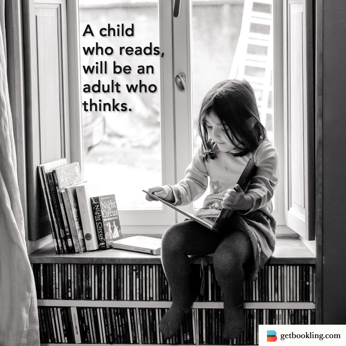 A Child Who Reads Will Be An Adult Who Thinks Books Reading