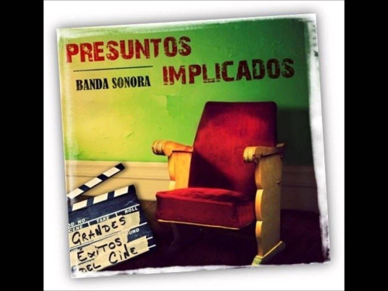 Presuntos Implicados - Banda Sonora (Album Completo)