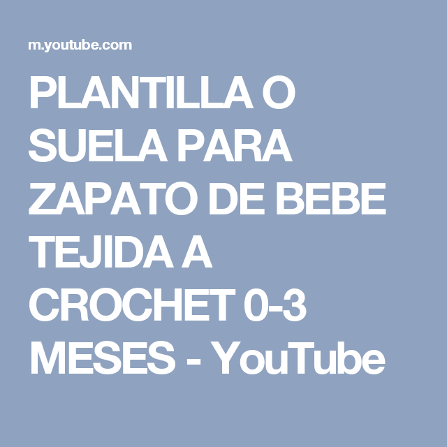 PLANTILLA O SUELA PARA ZAPATO DE BEBE TEJIDA A CROCHET 0-3 MESES ...