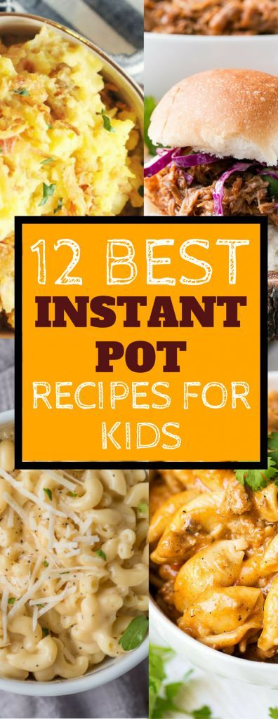 Best kid friendly Instant Pot recipes