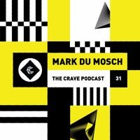 The Crave Podcast 031 - Mark Du Mosch by The Crave on SoundCloud