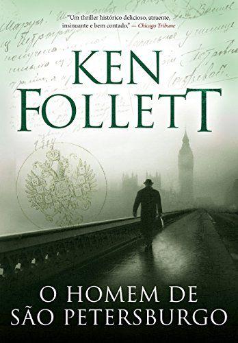 O homem de São Petersburgo, Ken Follett