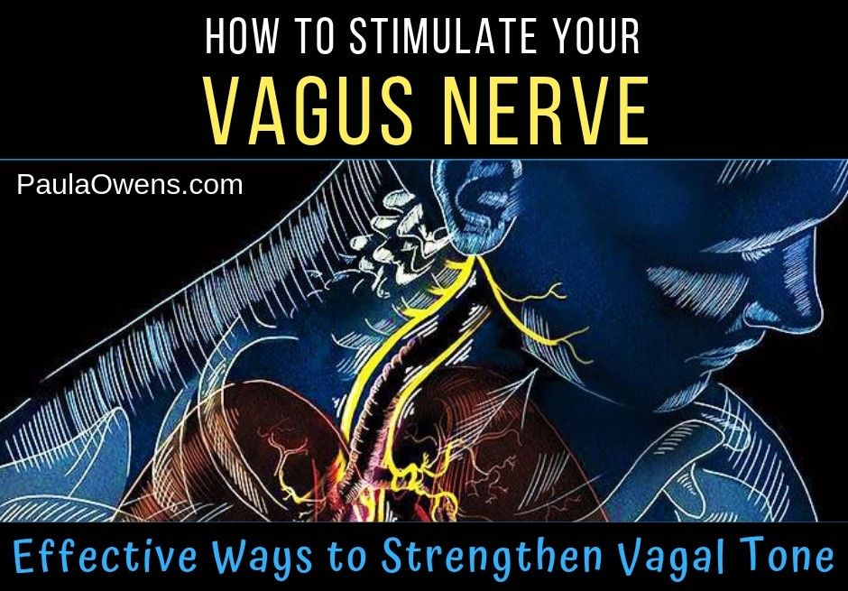 How to Stimulate Your Vagus Nerve Paula Owens, MS