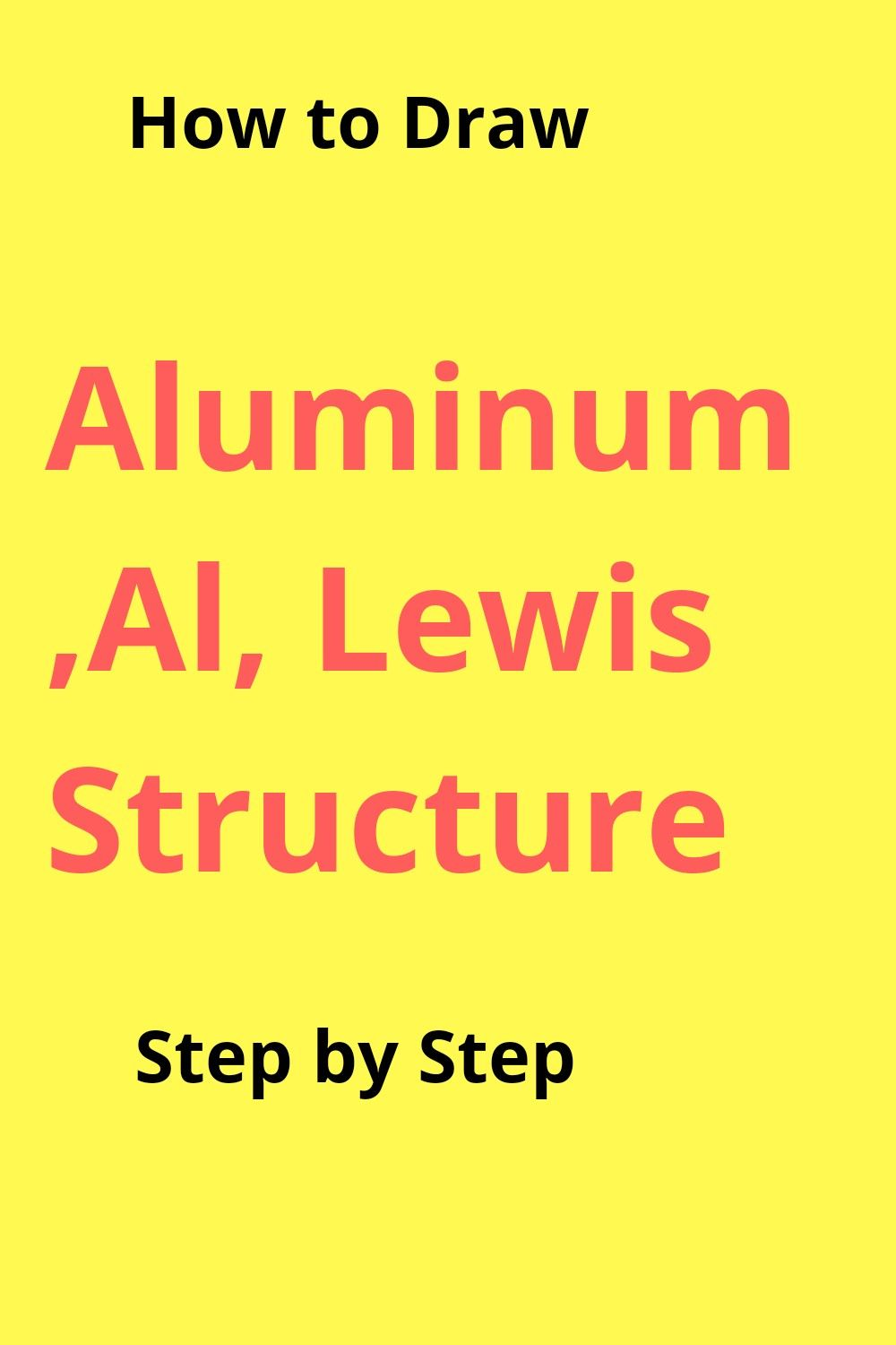 What Is The Lewis Dot Structure For Aluminum : lewis, structure, aluminum, Lewis, Structure, Aluminum,Al, Lewis,, Chemistry, Worksheets,, Electron, Configuration