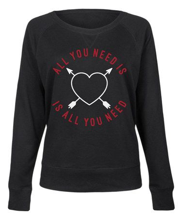 Look at this #zulilyfind! Black 'All You Need Is Love' Slouchy Pullover #zulilyfinds