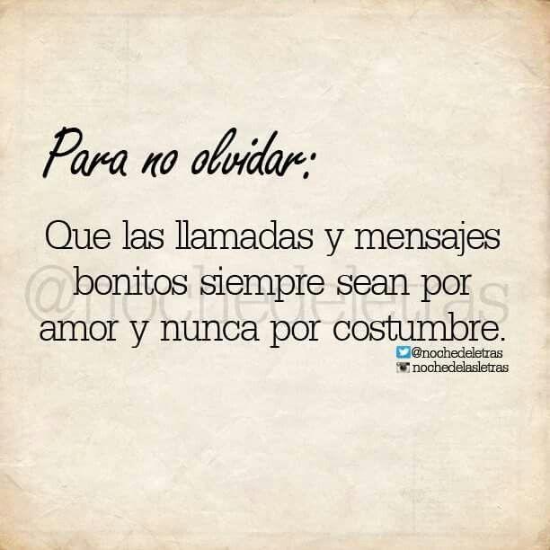 Por Amor No Por Costumbre Think Love Phrases Quotes Y Frases