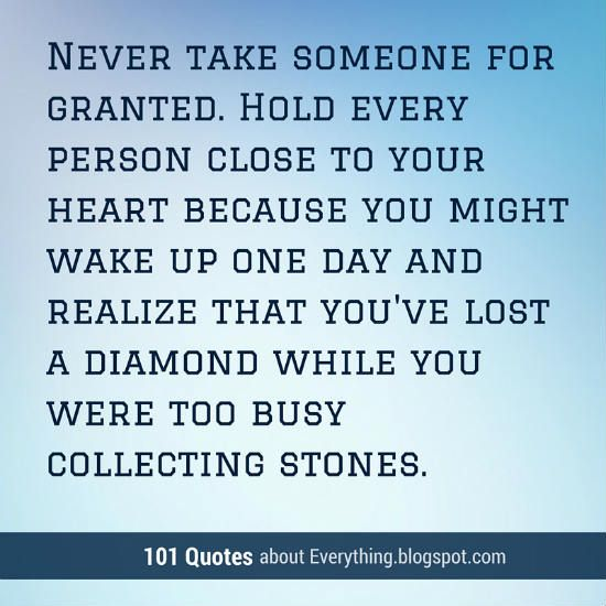 Dnr Take Anyone For Granted Quotes: Never Take Someone For Granted. Hold Every Person Close To