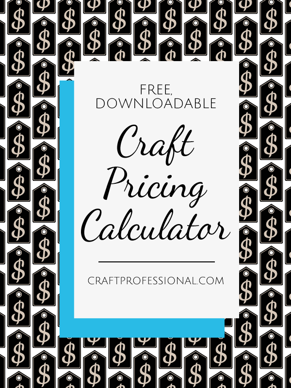 craft pricing formula and downloadable calculator sewing quilting