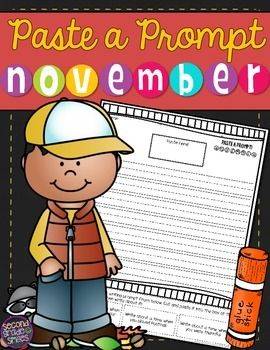 November Paste a Prompt (Writing Prompts)- motivate reluctant writers by offering elements of choice while still ensuring that students practice personal narrative, informative/expository, opinion, descriptive, and creative writing $