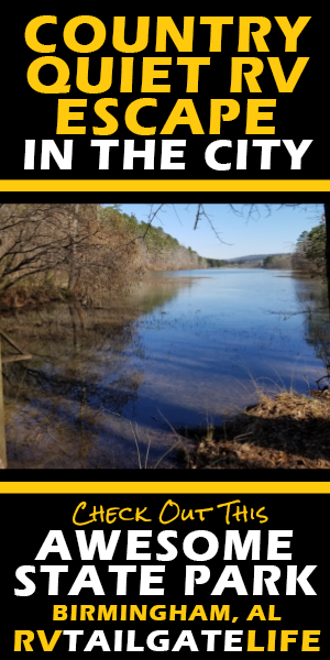 Campground Review Oak Mountain State Park Rv Tailgate Life State Parks Road Trip Fun Campground Reviews