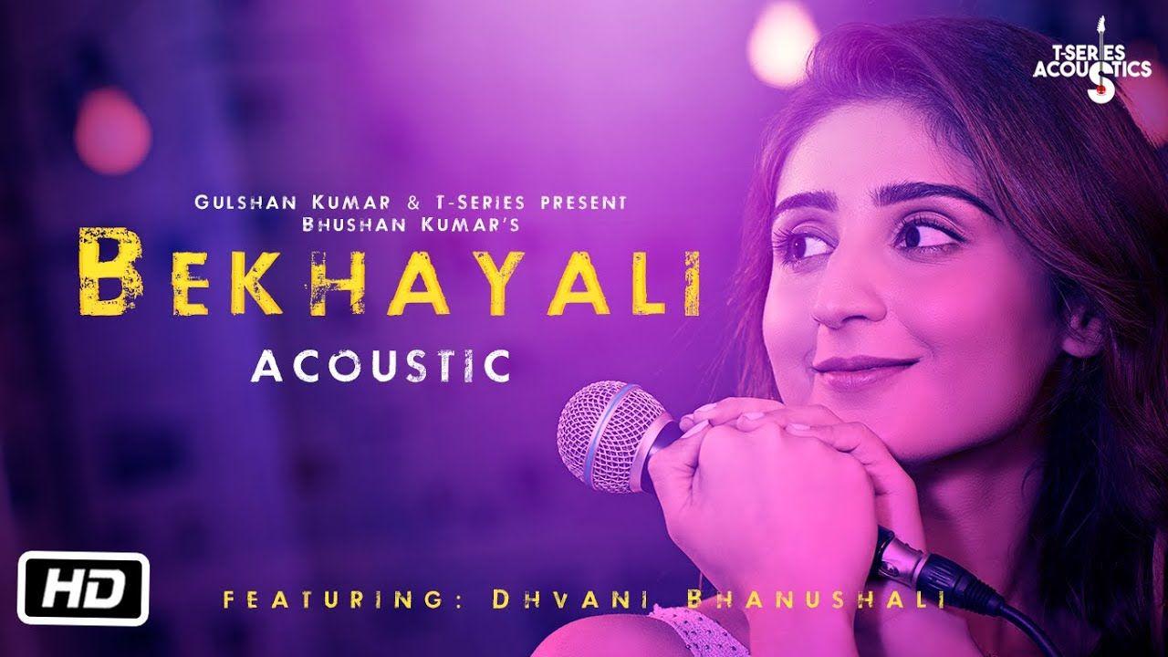 Bekhayali Acoustic Dhvani Bhanushali Version Soft Rock Sachet Paramp Songs News Songs Mp3 Song
