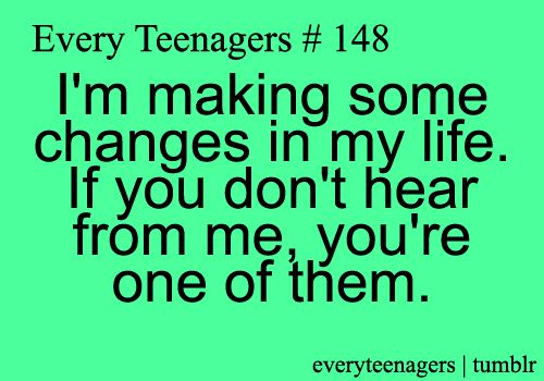Every Teenagers   Relatable Teenage Quotes