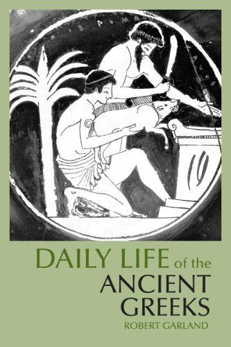 Daily Life of the Ancient Greeks (The Daily Life Through History Series) by Robert Garland, http://www.amazon.com/dp/0872209563/ref=cm_sw_r_pi_dp_5RTZqb1JVXEPZ