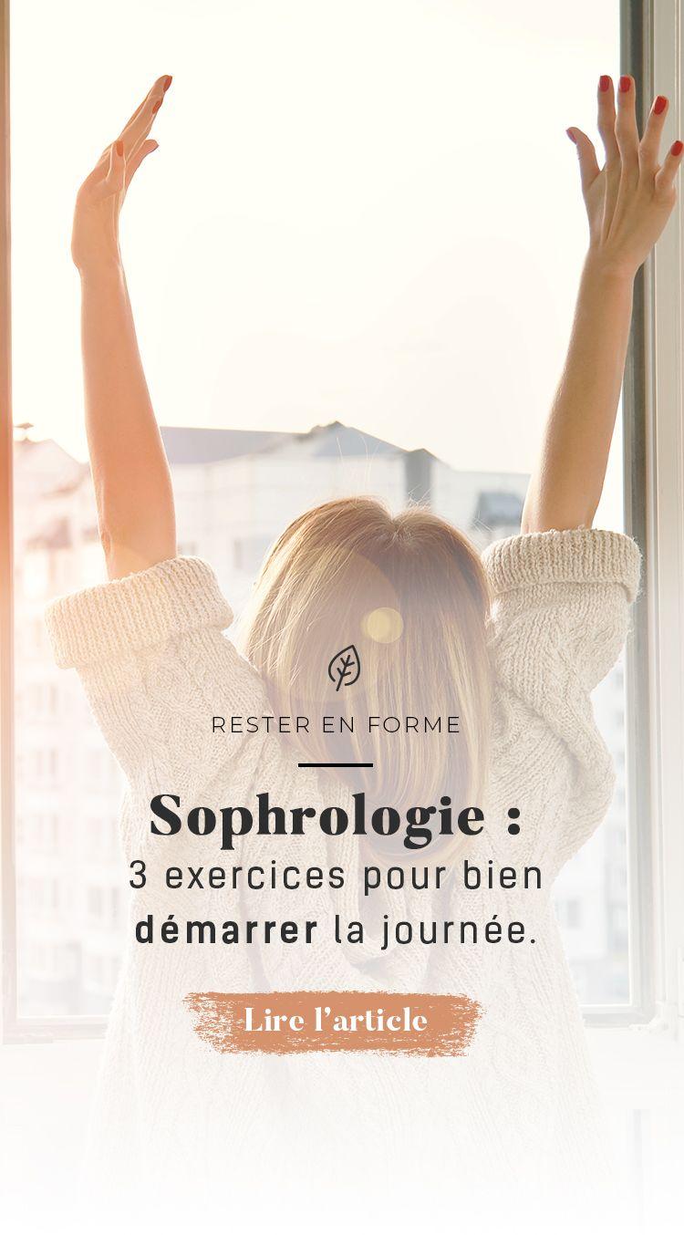 3 Exercices De Sophrologie Pour Bien Demarrer La Journee Beaute Cherie Sophrologie Relaxation Sophrologie Sophrologie Exercices