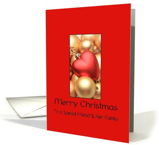 To special Friend & her Family - Merry Christmas - Gold/Red ornaments card  Wishing you the Joy of Family, the Happiness of Friends and the Wonder of the Holiday Season.