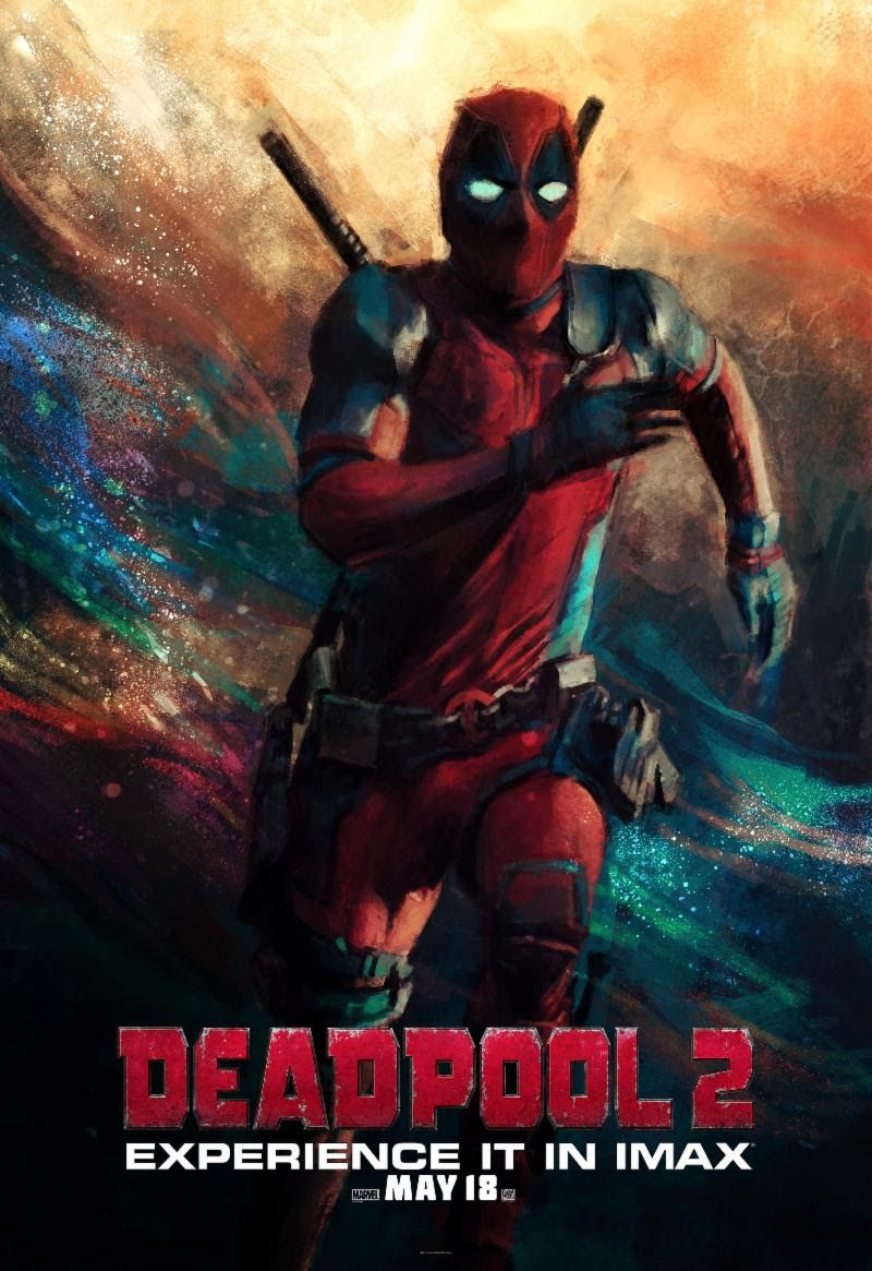 Five New IMAX Posters Released For DEADPOOL 2 Come From a