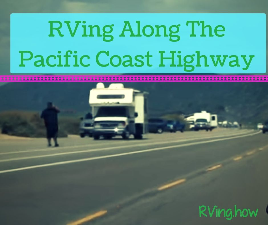 Places To Look Out For When Rving Along The Pacific Coast Highway Pacific Coast Highway Pacific Coast Coast