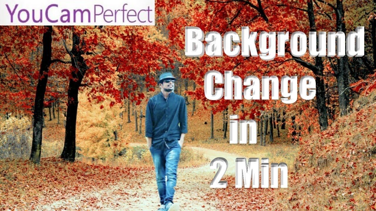 How To Change Background For Images In Youcam Perfect 43 Viral Images, Photos, Reviews