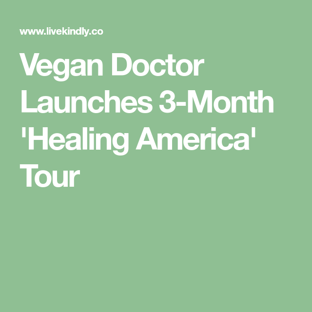 Vegan Doctor Launches 3-Month 'Healing America' Tour