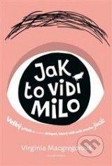 Jak to vidi Milo (Virginia Macgregorova)