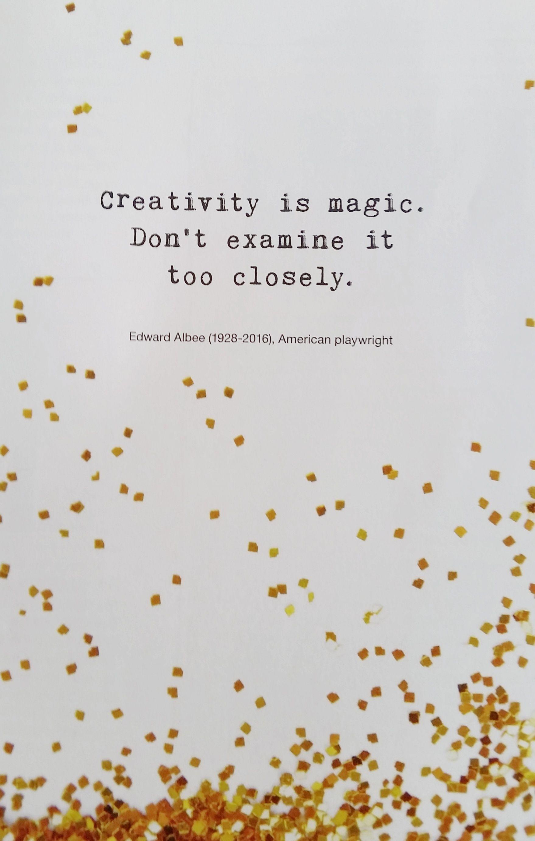 Creativity Is Magic Quote Creative Quilting Quotes Art Quotes Love Me Quotes