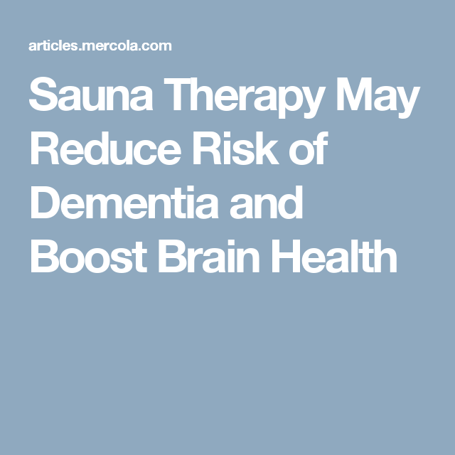 Sauna Therapy May Reduce Risk of Dementia and Boost Brain