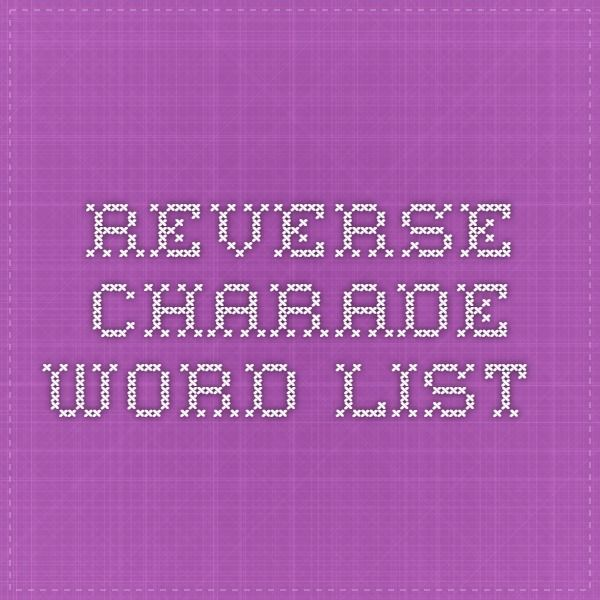 reverse charade word list Charades Word List, Charades For Kids, Charades  Game, Youth