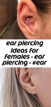 Ear piercing ideas for females - ear piercing - #ear #females #ideas #piercing - piercings - #ear   - Piercings - #ear #Females #ideas #piercing #Piercings #earpeircings Ear piercing ideas for females - ear piercing - #ear #females #ideas #piercing - piercings - #ear   - Piercings - #ear #Females #ideas #piercing #Piercings #earpiercingideas