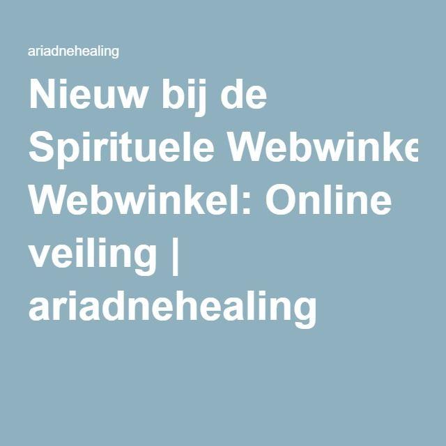 Nieuw bij de Spirituele Webwinkel: Online veiling | ariadnehealing