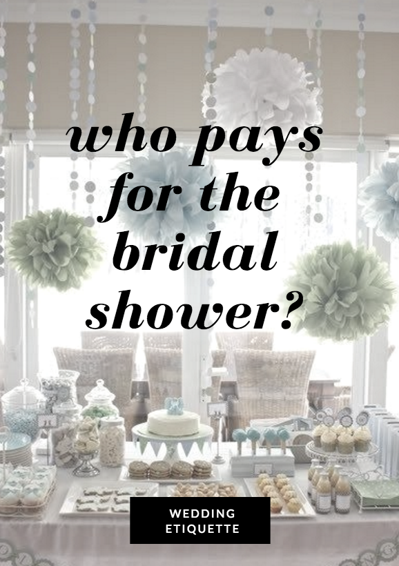 who pays for the bridal shower wedding who pays wedding ediquette pre wedding party