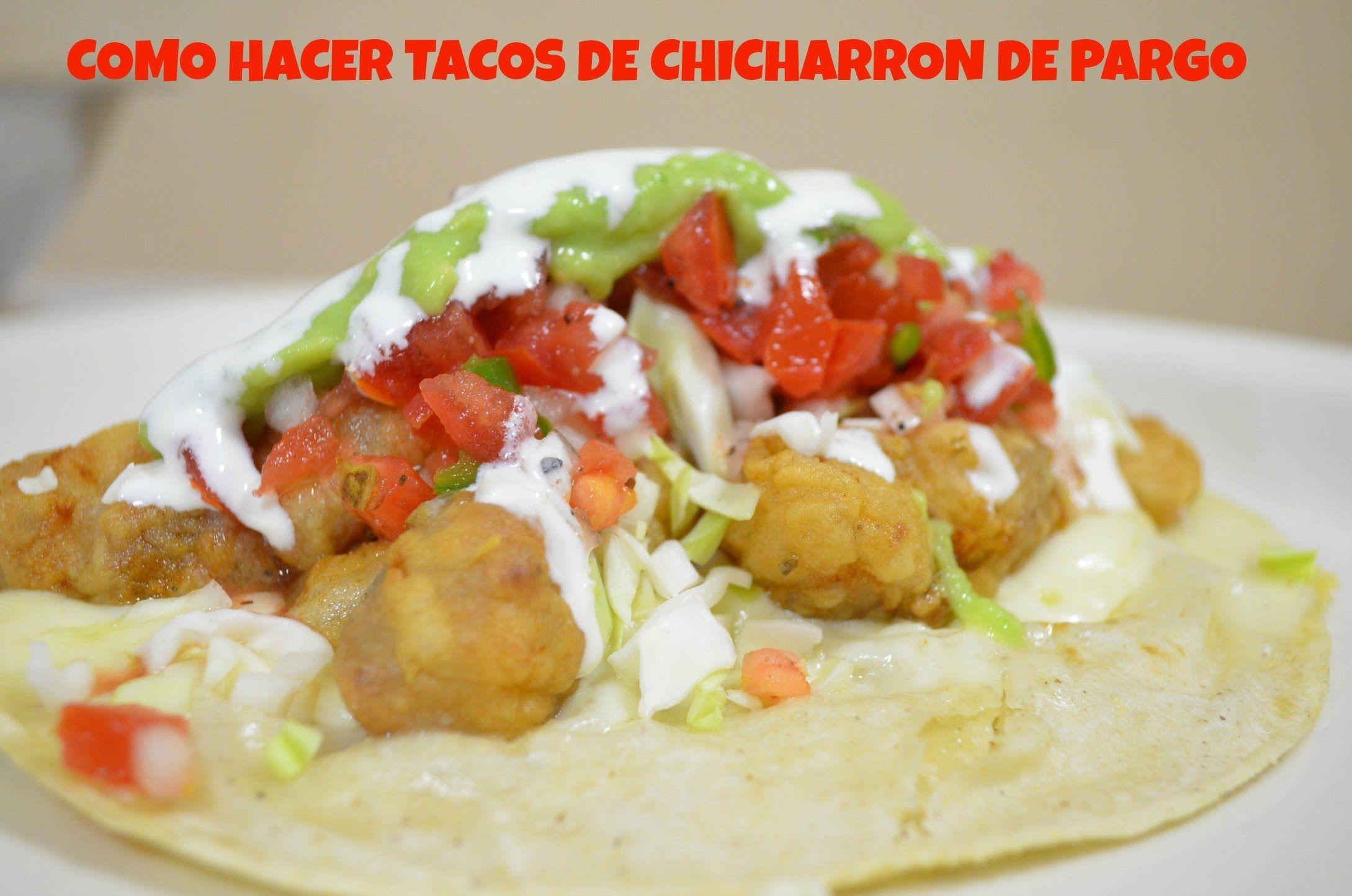 CHUCHEMAN - Como hacer Tacos de chicharrón de pargo - Recetas Mexicanas