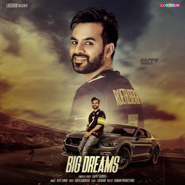 Download Big Dreams Mp3 Song Singer Happy Raikoti Http Djphagwara Com Download Big Dreams Mp3 Song Singer Happy Raikoti Djpha Dream Song Dream Big Mp3 Song