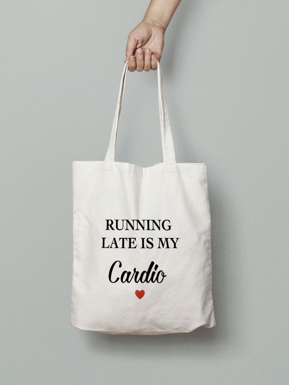 187c0d7ef0dab9 Running Late Is My Cardio - Gym Bag - Canvas Tote Bag - Printed Tote ...